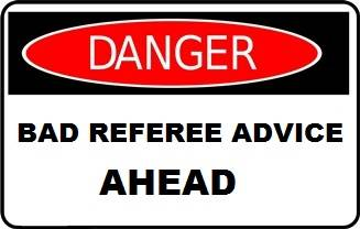 Beware of bad referee advice peddled on the internet!